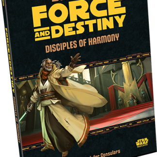 Disciples of Harmony - Consular Sourcebook for Star Wars: Force and Destiny RPG
