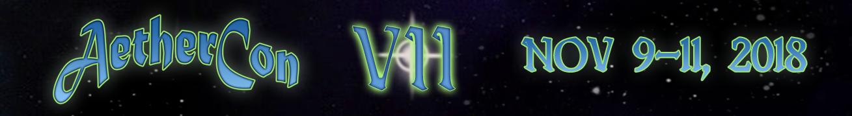 AetherCon VII November 9th-11th 2018