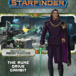 Starfinder Adventure Path: Rune Drive Gambit (Against the Aeon Throne 3 of 3)