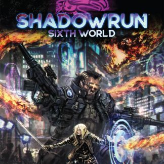 Shadowrun Sixth World Core Rulebook | Shadowrun Sixth Edition