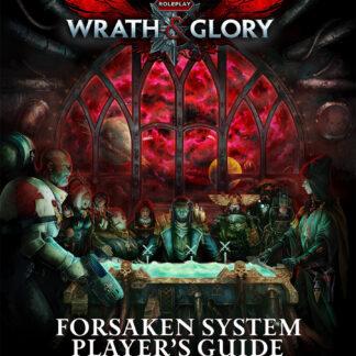 Forsaken System Player's Guide | Wrath and Glory RPG